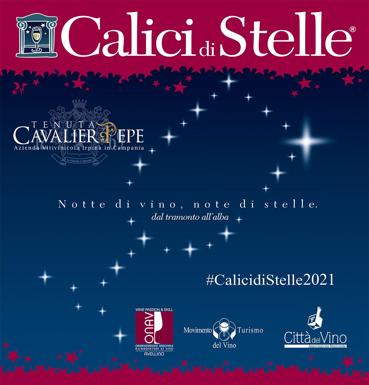 """Serata di Gala alla Tenuta Cavalier Pepe<br> per Calici di Stelle 2021<br>10 Agosto 2021 ore 20:00 <br>presso il Ristorante """"La Veduta""""."""